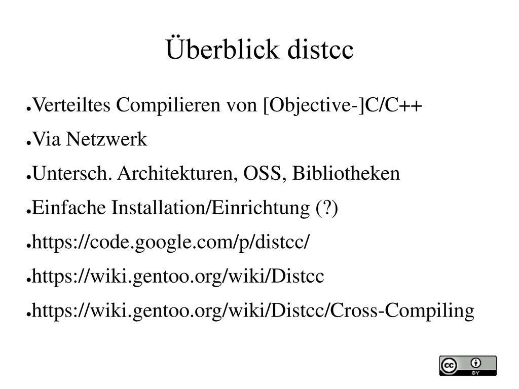 Überblick distcc Verteiltes Compilieren von [Objective-]C/C++